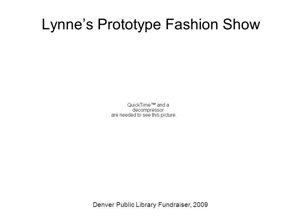 Lynne's Prototype Fashion Show Denver Public Library Fundraiser, 2009