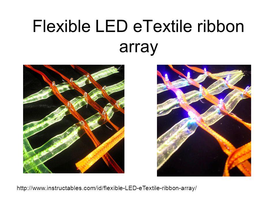 Flexible LED eTextile ribbon array http://www.instructables.com/id/flexible-LED-eTextile-ribbon-array/