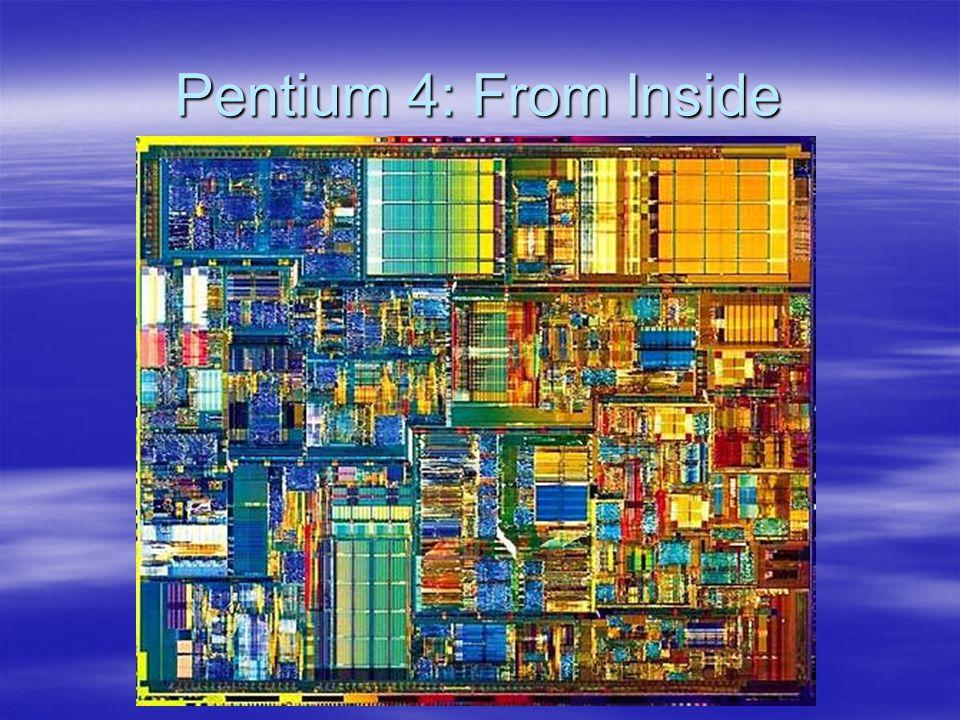 Pentium 4: From Inside