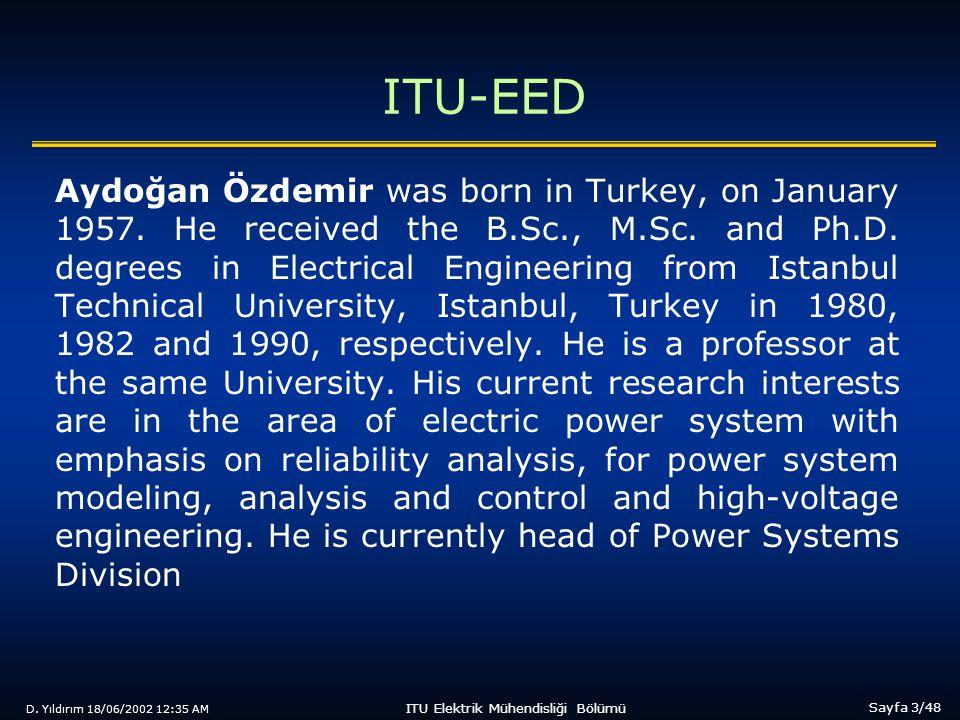 D. Yıldırım 18/06/2002 12:35 AM Sayfa 3/48 ITU Elektrik Mühendisliği Bölümü ITU-EED Aydoğan Özdemir was born in Turkey, on January 1957. He received t