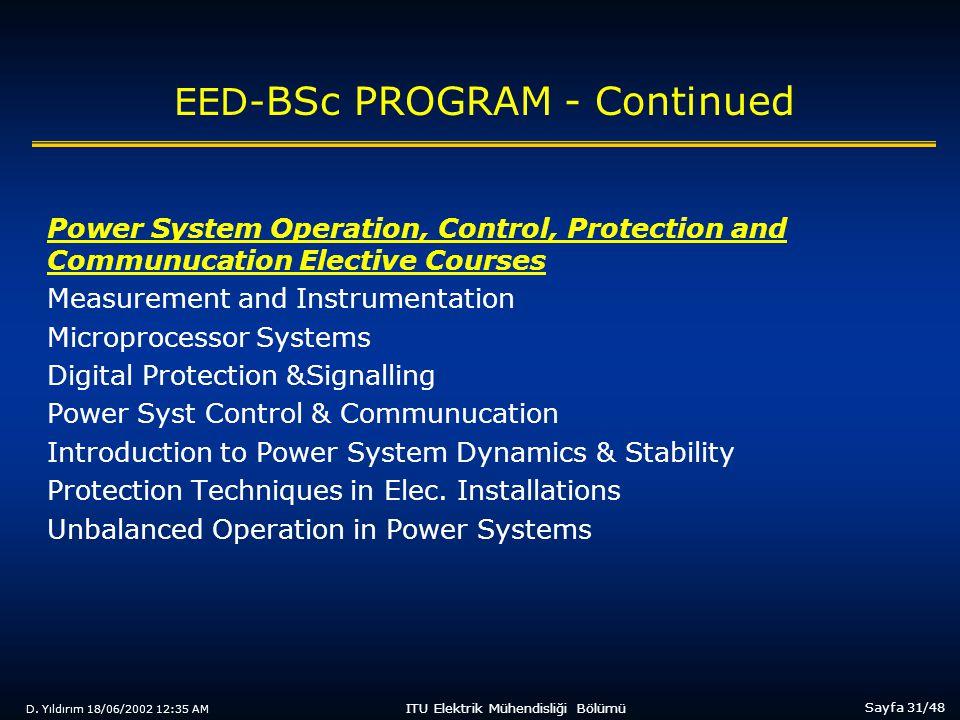 D. Yıldırım 18/06/2002 12:35 AM Sayfa 31/48 ITU Elektrik Mühendisliği Bölümü EED- BSc PROGRAM - Continued Power System Operation, Control, Protection