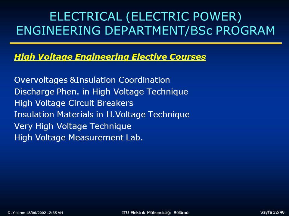 D. Yıldırım 18/06/2002 12:35 AM Sayfa 32/48 ITU Elektrik Mühendisliği Bölümü ELECTRICAL (ELECTRIC POWER) ENGINEERING DEPARTMENT/BSc PROGRAM High Volta
