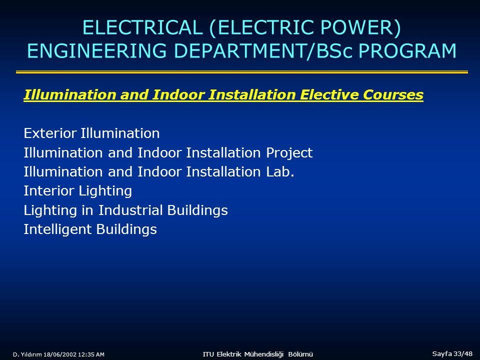 D. Yıldırım 18/06/2002 12:35 AM Sayfa 33/48 ITU Elektrik Mühendisliği Bölümü ELECTRICAL (ELECTRIC POWER) ENGINEERING DEPARTMENT/BSc PROGRAM Illuminati