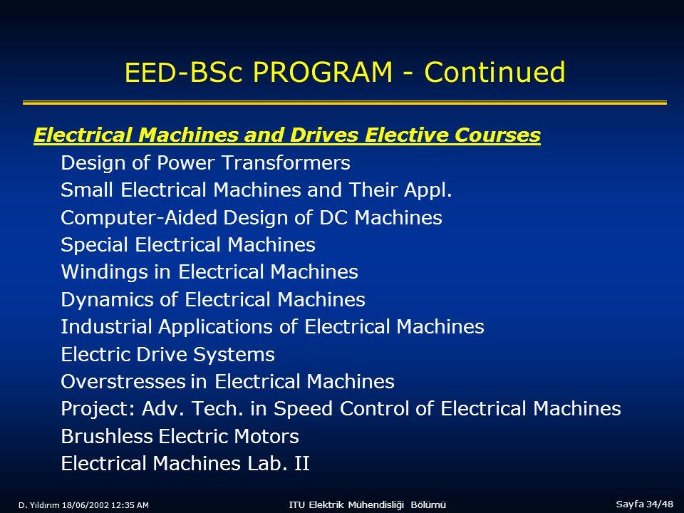 D. Yıldırım 18/06/2002 12:35 AM Sayfa 34/48 ITU Elektrik Mühendisliği Bölümü EED- BSc PROGRAM - Continued Electrical Machines and Drives Elective Cour