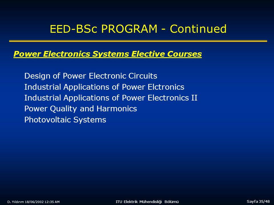 D. Yıldırım 18/06/2002 12:35 AM Sayfa 35/48 ITU Elektrik Mühendisliği Bölümü EED- BSc PROGRAM - Continued Power Electronics Systems Elective Courses D
