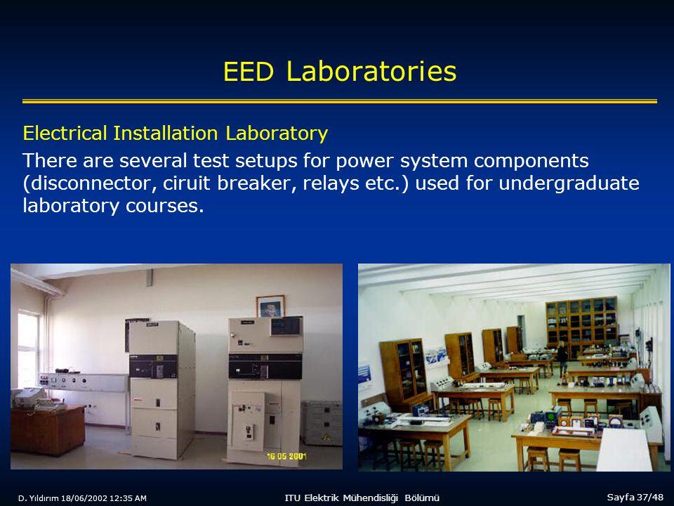 D. Yıldırım 18/06/2002 12:35 AM Sayfa 37/48 ITU Elektrik Mühendisliği Bölümü EED Laboratories Electrical Installation Laboratory There are several tes