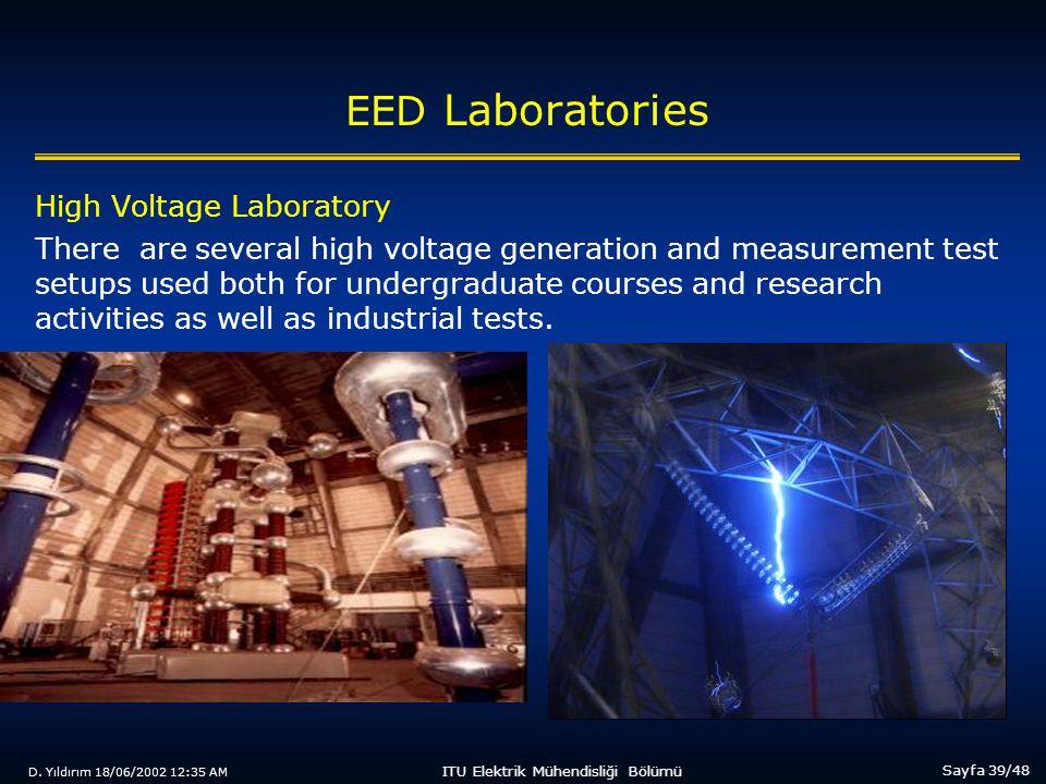 D. Yıldırım 18/06/2002 12:35 AM Sayfa 39/48 ITU Elektrik Mühendisliği Bölümü EED Laboratories High Voltage Laboratory There are several high voltage g