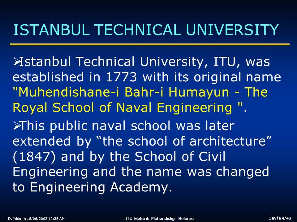 D. Yıldırım 18/06/2002 12:35 AM Sayfa 4/48 ITU Elektrik Mühendisliği Bölümü ISTANBUL TECHNICAL UNIVERSITY  Istanbul Technical University, ITU, was es