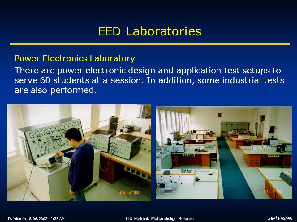 D. Yıldırım 18/06/2002 12:35 AM Sayfa 42/48 ITU Elektrik Mühendisliği Bölümü EED Laboratories Power Electronics Laboratory There are power electronic
