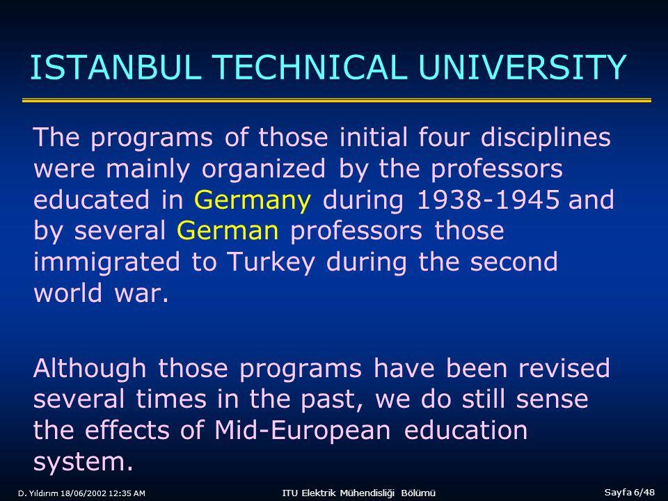 D. Yıldırım 18/06/2002 12:35 AM Sayfa 6/48 ITU Elektrik Mühendisliği Bölümü ISTANBUL TECHNICAL UNIVERSITY The programs of those initial four disciplin