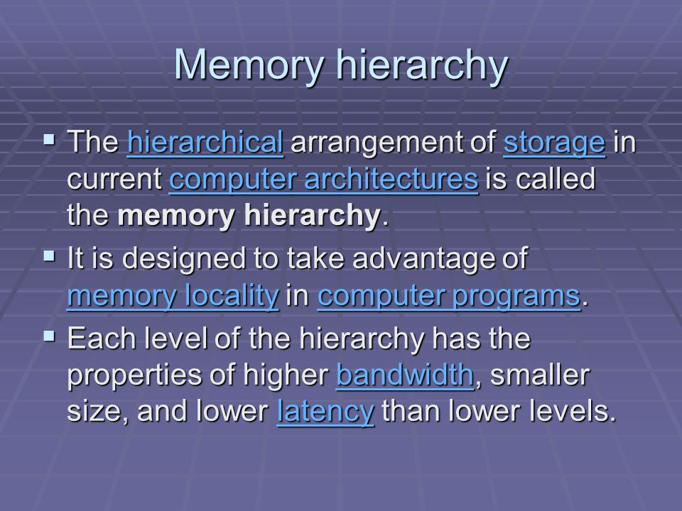 Memory hierarchy  The hierarchical arrangement of storage in current computer architectures is called the memory hierarchy.