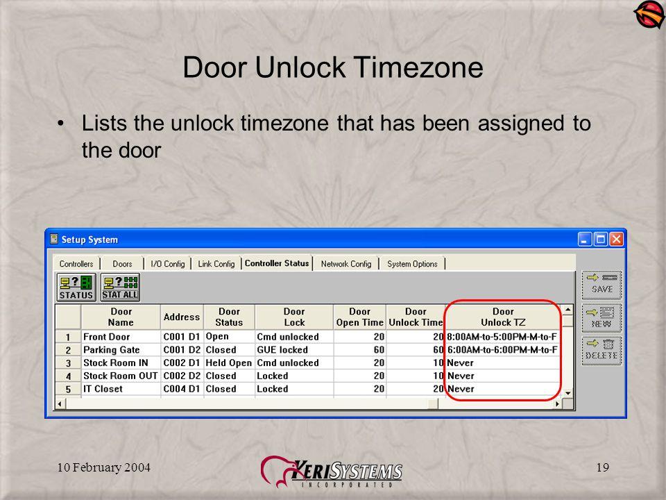 10 February 200419 Door Unlock Timezone Lists the unlock timezone that has been assigned to the door