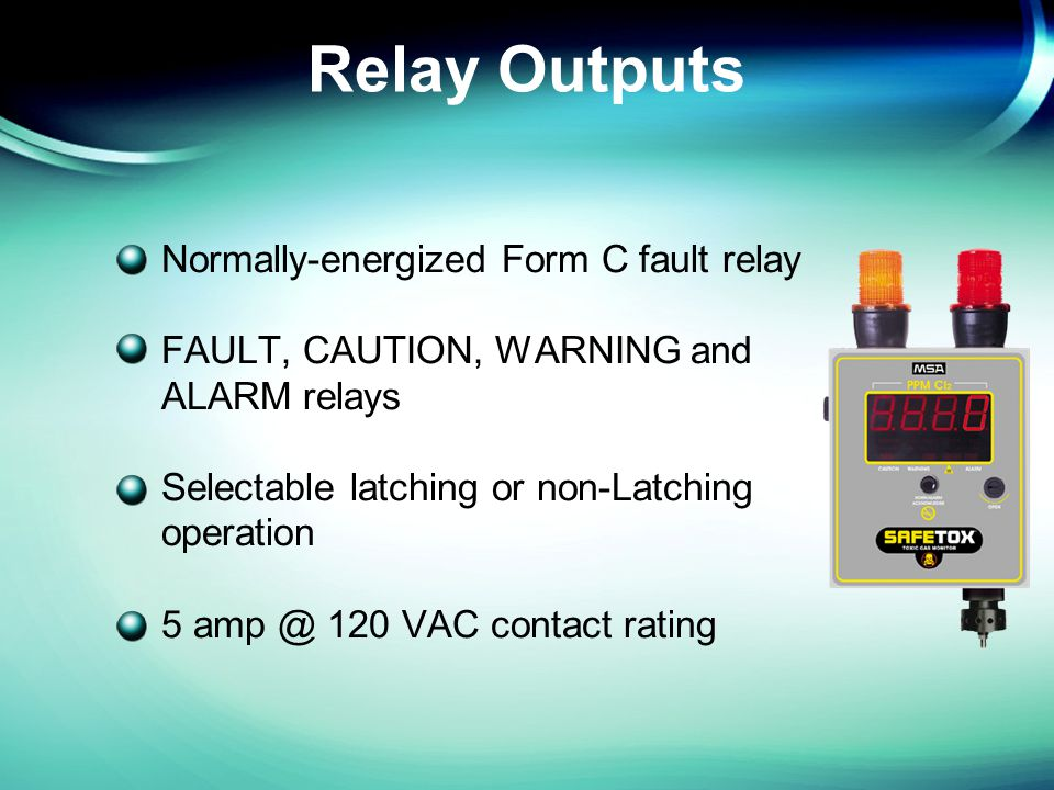 Relay Outputs Normally-energized Form C fault relay FAULT, CAUTION, WARNING and ALARM relays Selectable latching or non-Latching operation 5 amp @ 120 VAC contact rating