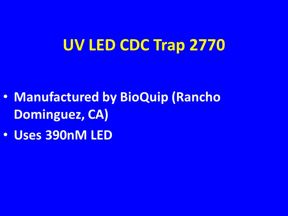 UV LED CDC Trap 2770 Manufactured by BioQuip (Rancho Dominguez, CA) Uses 390nM LED