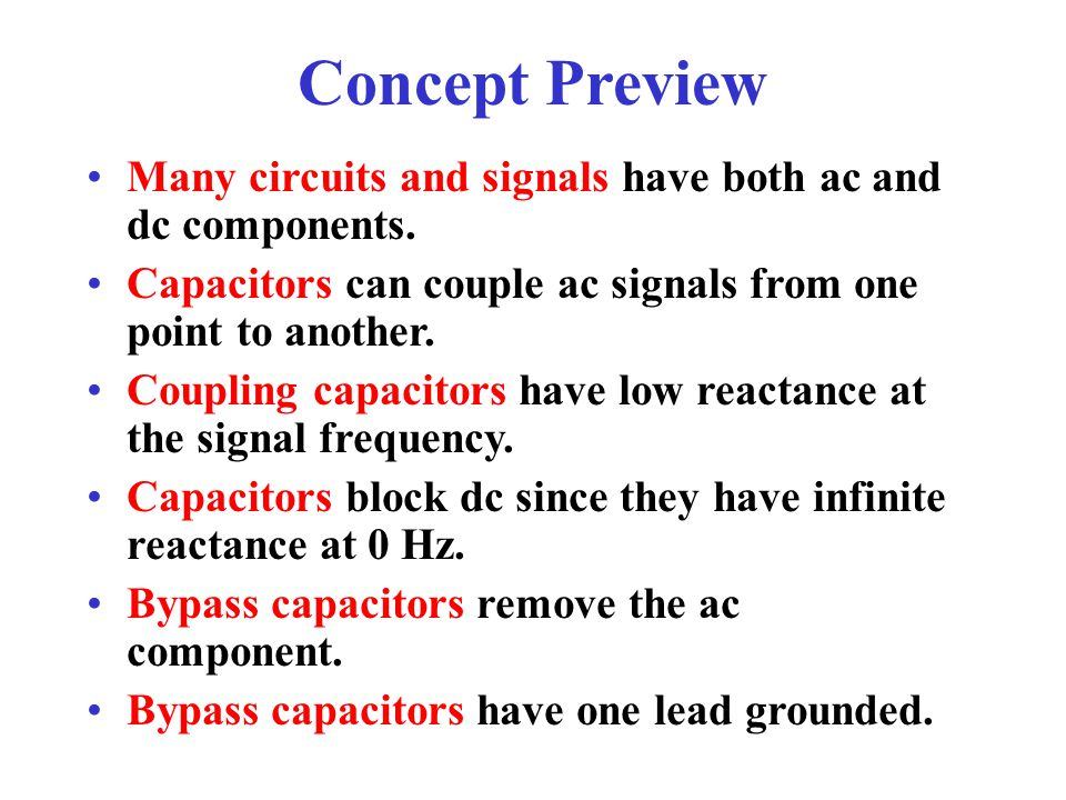 Concept Preview Many circuits and signals have both ac and dc components.