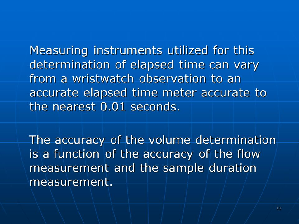 11 Measuring instruments utilized for this determination of elapsed time can vary from a wristwatch observation to an accurate elapsed time meter accu