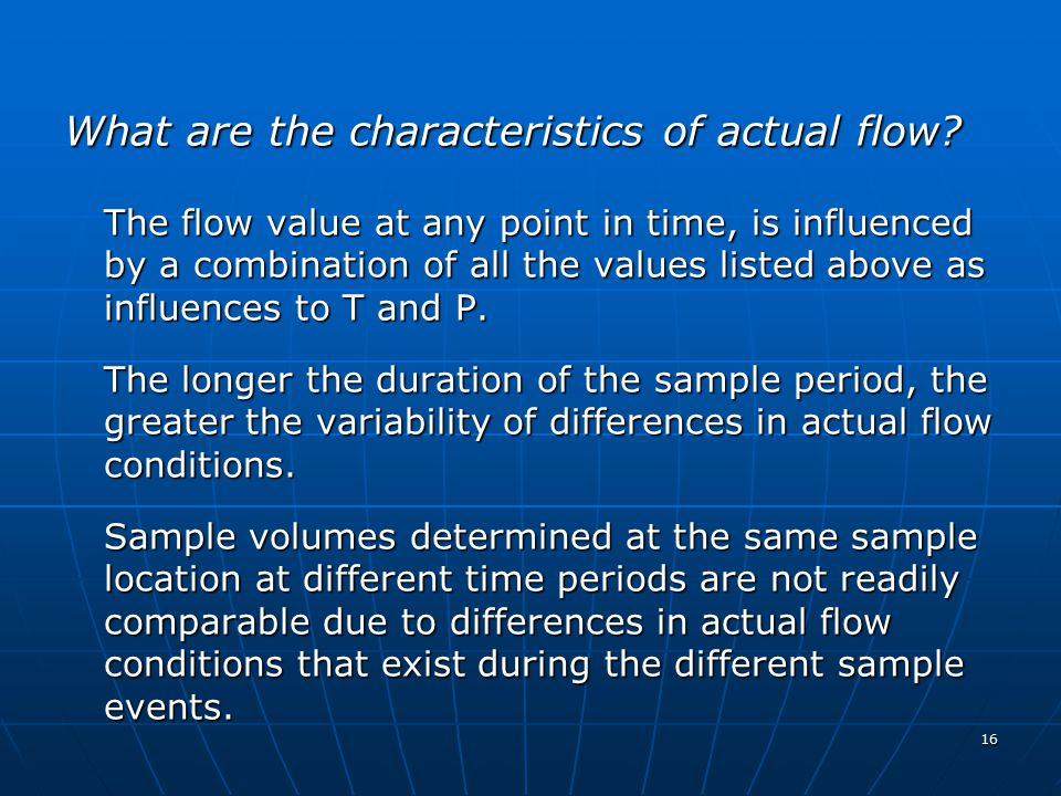 16 What are the characteristics of actual flow.
