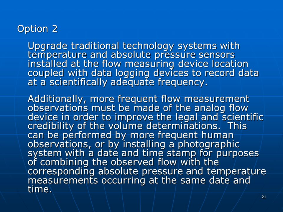 21 Option 2 Upgrade traditional technology systems with temperature and absolute pressure sensors installed at the flow measuring device location coup