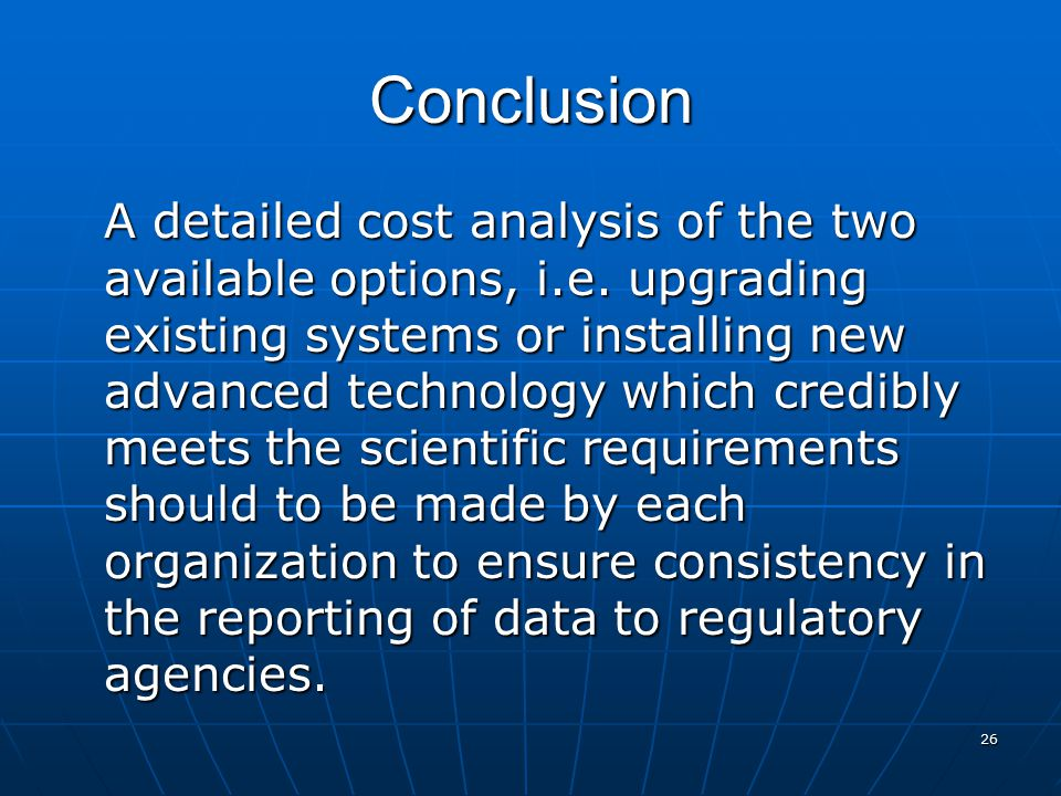 26 Conclusion A detailed cost analysis of the two available options, i.e.