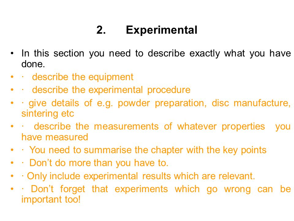 2.Experimental In this section you need to describe exactly what you have done.
