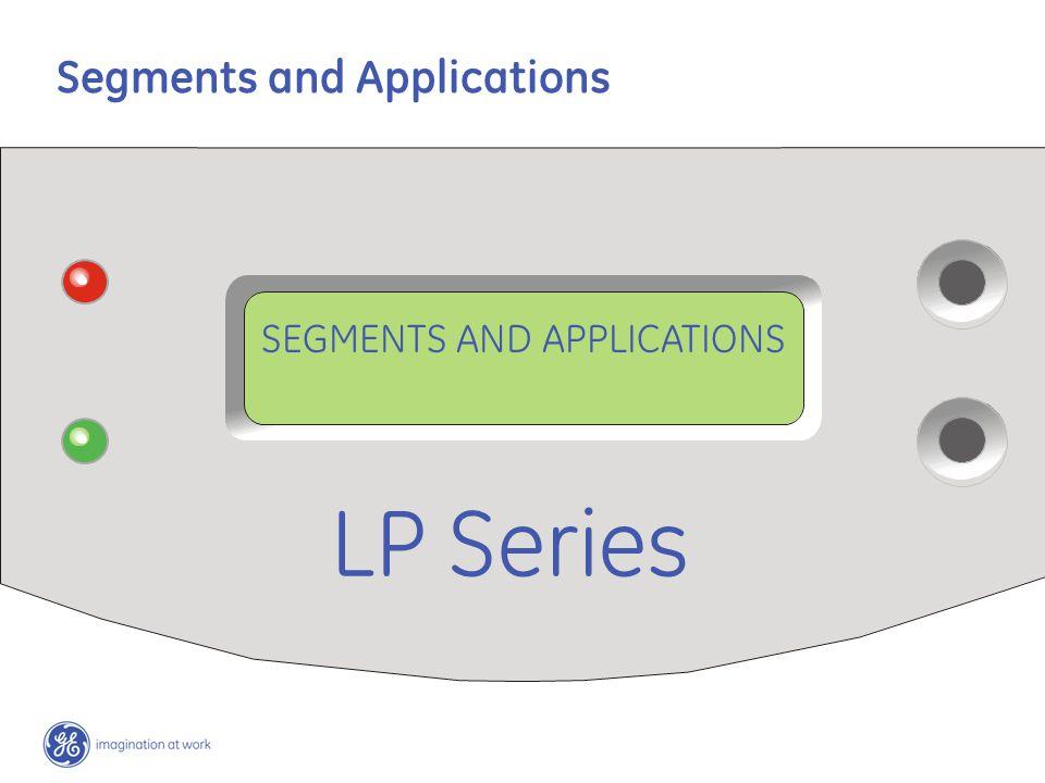 Segments and Applications SEGMENTS AND APPLICATIONS LP Series