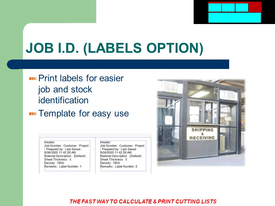 THE FAST WAY TO CALCULATE & PRINT CUTTING LISTS JOB I.D.