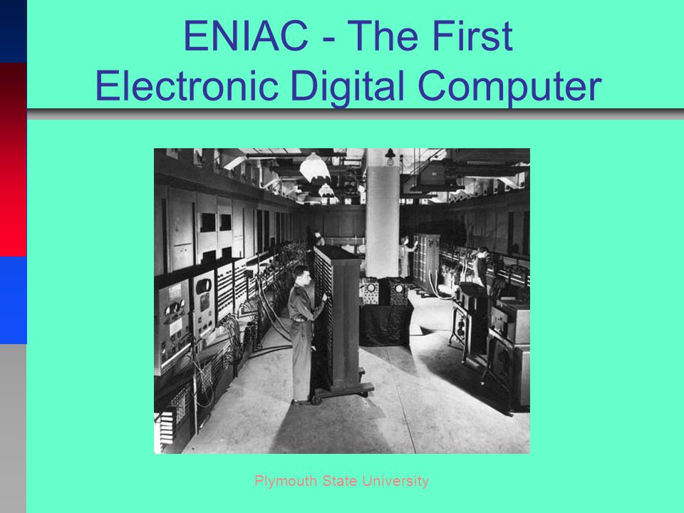 Plymouth State University ENIAC - The First Electronic Digital Computer