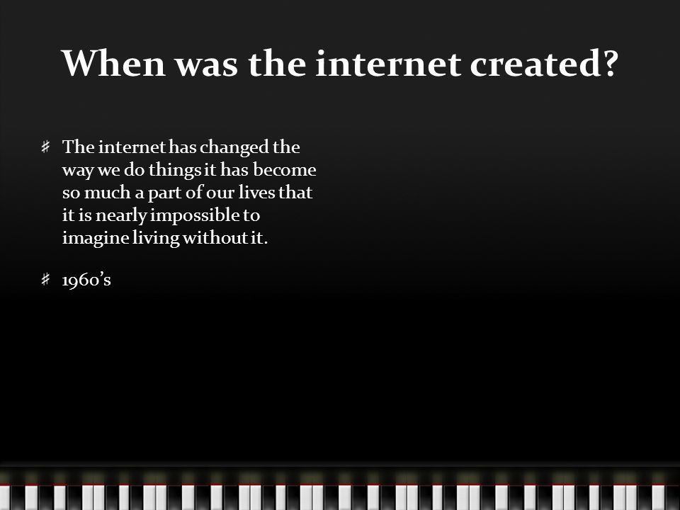 When was the internet created.