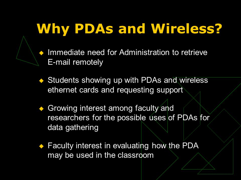 PDA Evaluation Process  Identified and Acquired PDAs, ISPs and Wireless Cards/Devices  Developed Evaluation Criteria  Identified Potential Uses  Identified Next Steps
