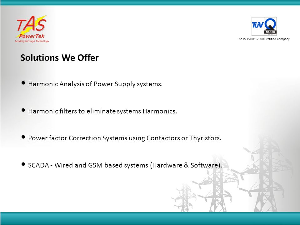 Solutions We Offer Harmonic Analysis of Power Supply systems.