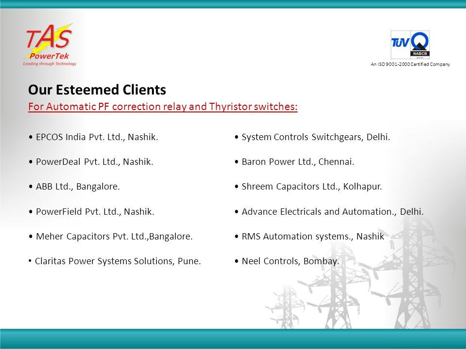 Our Esteemed Clients An ISO 9001-2000 Certified Company EPCOS India Pvt.