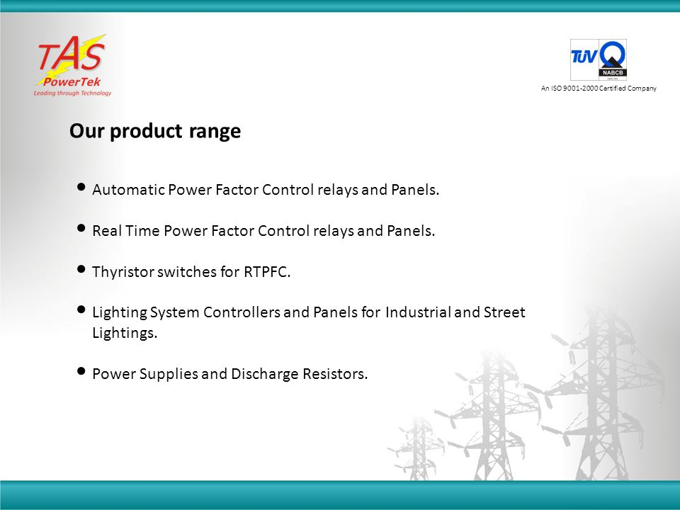Our product range Automatic Power Factor Control relays and Panels.