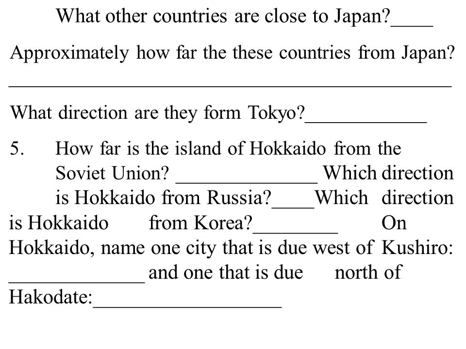 30 4.What other countries are close to Japan ____ Approximately how far the these countries from Japan.