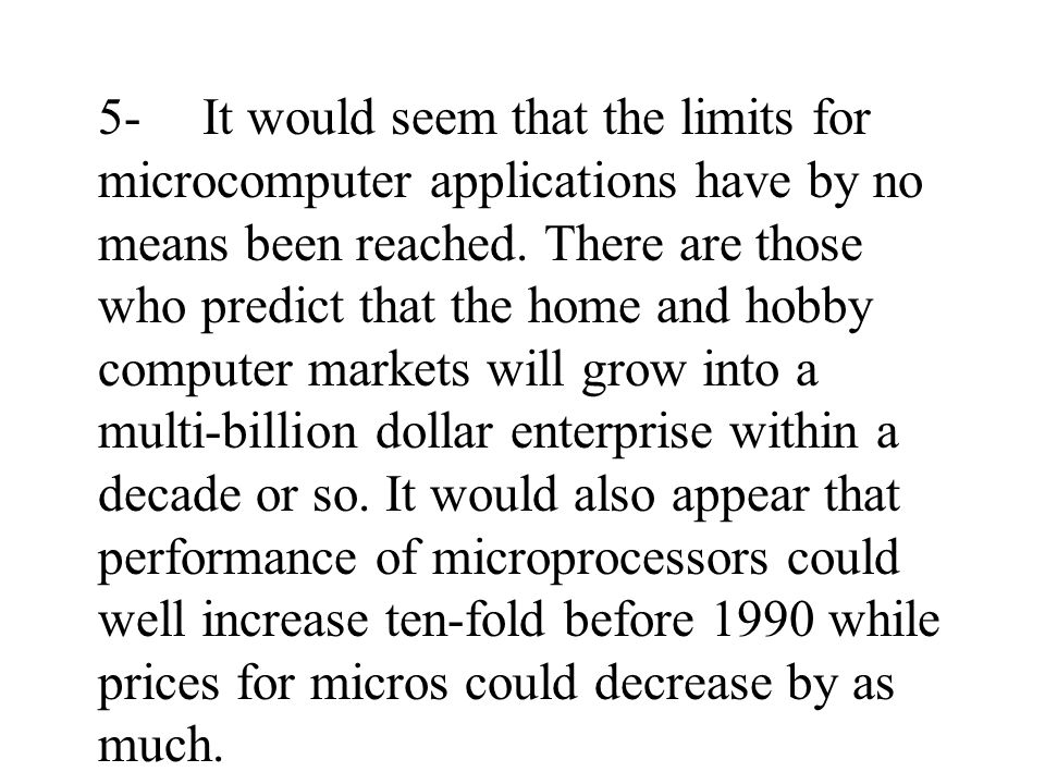 78 5-It would seem that the limits for microcomputer applications have by no means been reached.