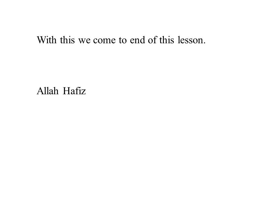 81 With this we come to end of this lesson. Allah Hafiz
