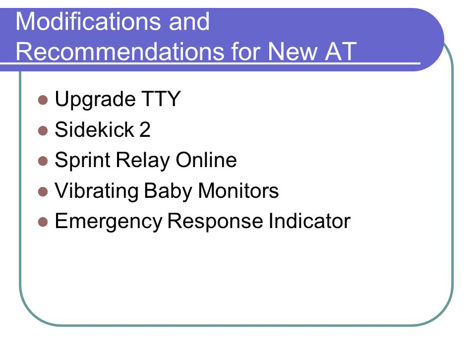 Modifications and Recommendations for New AT Upgrade TTY Sidekick 2 Sprint Relay Online Vibrating Baby Monitors Emergency Response Indicator