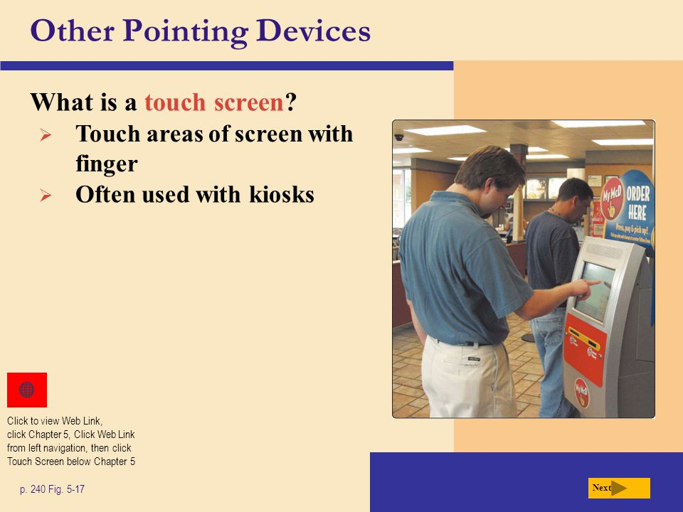 Other Pointing Devices What is a touch screen. p.