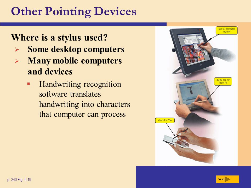 Other Pointing Devices Where is a stylus used. p.