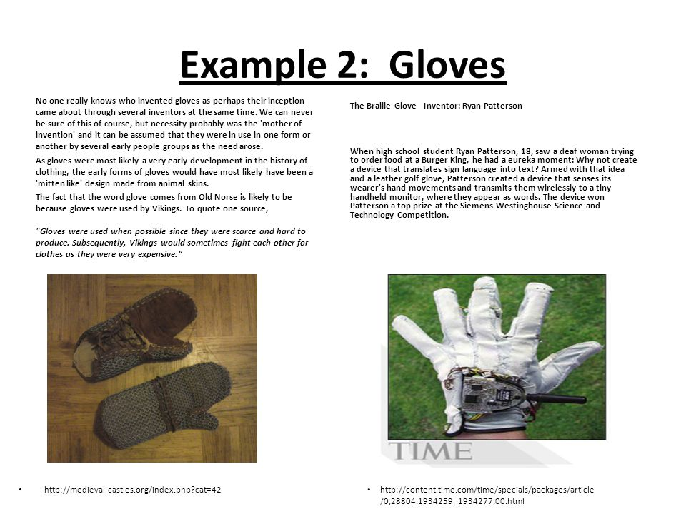 Example 2: Gloves No one really knows who invented gloves as perhaps their inception came about through several inventors at the same time.