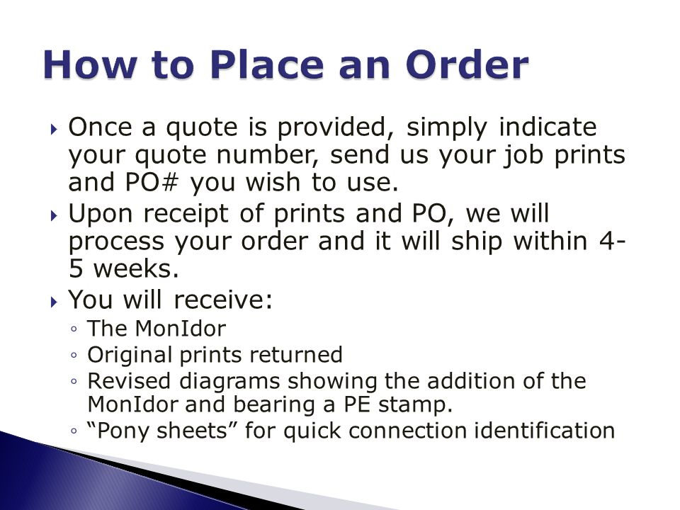  Once a quote is provided, simply indicate your quote number, send us your job prints and PO# you wish to use.