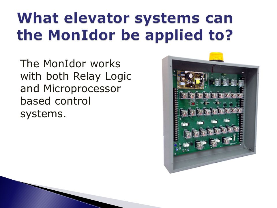 The MonIdor works with both Relay Logic and Microprocessor based control systems.