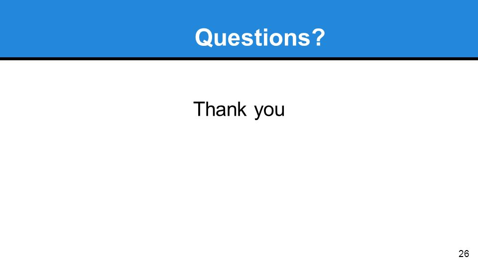 Questions? Thank you 26