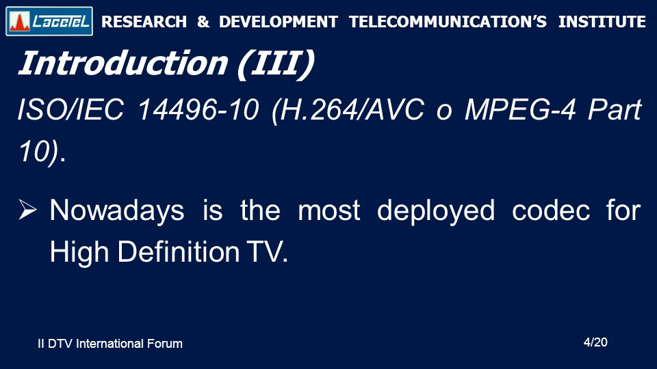 RESEARCH & DEVELOPMENT TELECOMMUNICATION'S INSTITUTE Conclusions(II)  Reference software written in C is an important part to H.264/AVC standard documentation.