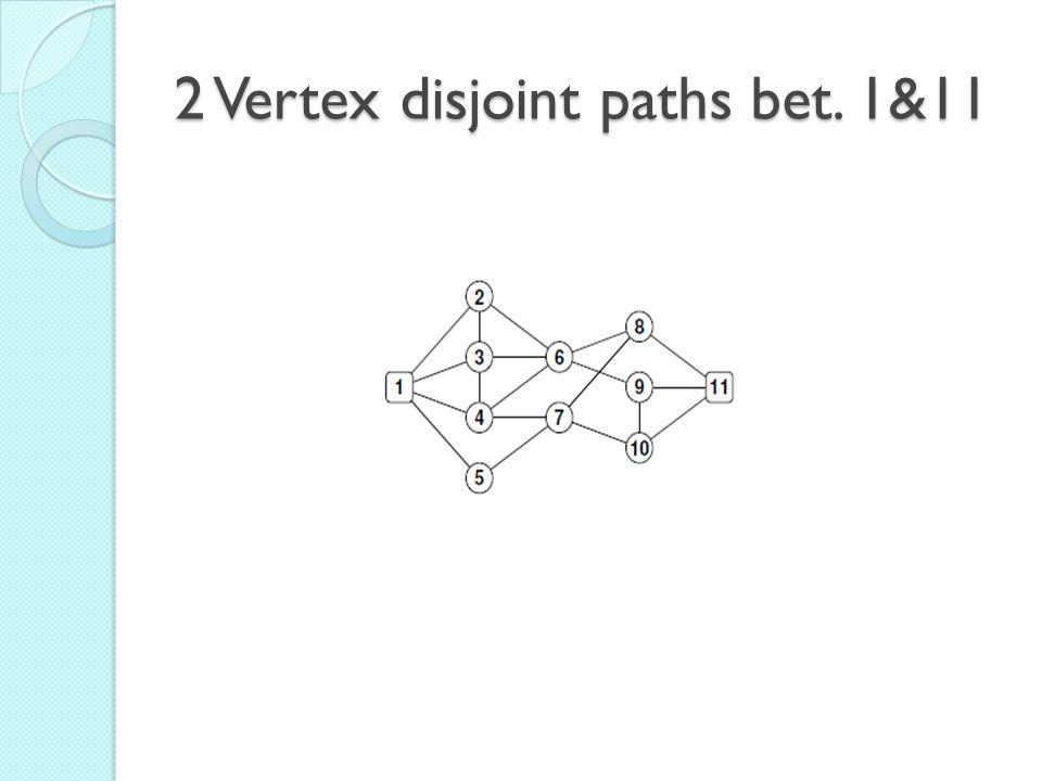 2 Vertex disjoint paths bet. 1&11