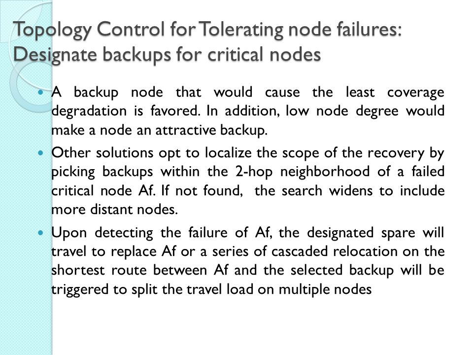 A backup node that would cause the least coverage degradation is favored.
