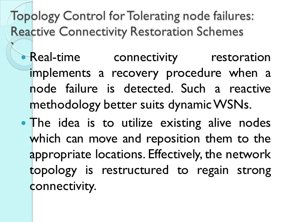 Real-time connectivity restoration implements a recovery procedure when a node failure is detected.