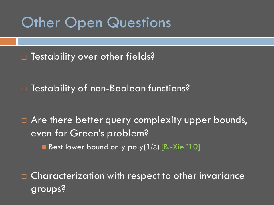 Other Open Questions  Testability over other fields.