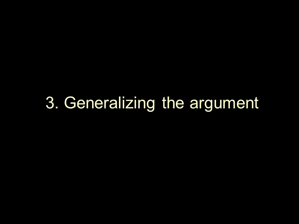 3. Generalizing the argument