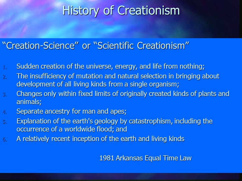 "History of Creationism The legal battle over ""Creation Science"" Laws from the Scopes era were struck down in 1968 because they privileged one religiou"