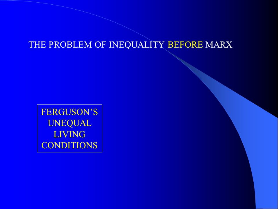 FERGUSON'S UNEQUAL LIVING CONDITIONS